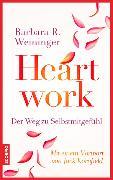 Cover-Bild zu Weininger, Barbara R.: Heartwork - Der Weg zu Selbstmitgefühl (eBook)