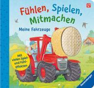 Cover-Bild zu Frank, Cornelia: Fühlen, Spielen, Mitmachen: Meine Fahrzeuge