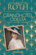 Cover-Bild zu Roth, Charlotte: Grandhotel Odessa. Die Stadt im Himmel
