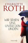 Cover-Bild zu Roth, Charlotte: Wir sehen uns unter den Linden