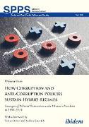 Cover-Bild zu Huss, Oksana: How Corruption and Anti-Corruption Policies Sustain Hybrid Regimes (eBook)
