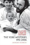 Cover-Bild zu Rogerson, Margaret: Playing a Part in History: The York Mysteries, 1951 - 2006