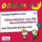 Cover-Bild zu Richter-Peill, Charlotte: Ohrenbär - eine OHRENBÄR Geschichte, 7, Folge 75: Glitzerbücher aus der Geschichtenfabrik (Hörbuch mit Musik) (Audio Download)