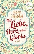 Cover-Bild zu Gregorio, Roberta: Mit Liebe, Herz und Gloria (eBook)
