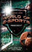 Cover-Bild zu Lenk, Fabian: World of E-Sports: Abgezockt (eBook)