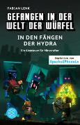 Cover-Bild zu Lenk, Fabian: Gefangen in der Welt der Würfel. In den Fängen der Hydra. Ein Abenteuer für Minecrafter