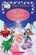 Cover-Bild zu Stilton, Thea: The Secret of the Crystal Fairies (Thea Stilton: Special Edition #7), Volume 7: A Geronimo Stilton Adventure