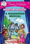 Cover-Bild zu Stilton, Thea: A Mouseford Musical (Mouseford Academy #6), Volume 6