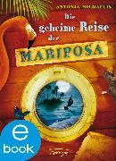 Cover-Bild zu Michaelis, Antonia: Die geheime Reise der Mariposa (eBook)