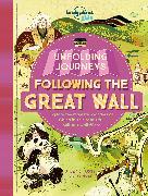 Cover-Bild zu Ross, Stewart: Unfolding Journeys - Following the Great Wall