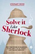 Cover-Bild zu Ross, Stewart: Solve It Like Sherlock