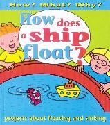 Cover-Bild zu Ross, Stewart: How Does A Ship Float ?