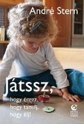 Cover-Bild zu Stern, André: Játssz, hogy érezz, hogy tanulj, hogy élj! (eBook)