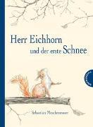 Cover-Bild zu Meschenmoser, Sebastian: Herr Eichhorn und der erste Schnee