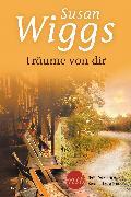 Cover-Bild zu Wiggs, Susan: Träume von dir (eBook)
