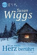 Cover-Bild zu Wiggs, Susan: Was mein Herz berührt (eBook)