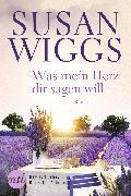 Cover-Bild zu Wiggs, Susan: Was mein Herz dir sagen will (eBook)