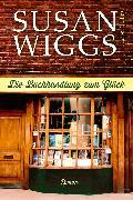 Cover-Bild zu Wiggs, Susan: Die Buchhandlung zum Glück (eBook)