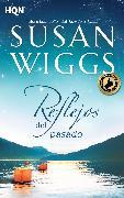 Cover-Bild zu Wiggs, Susan: Reflejos del pasado (eBook)