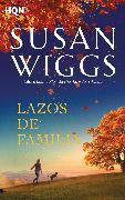 Cover-Bild zu Wiggs, Susan: Lazos de familia (eBook)