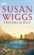 Cover-Bild zu Wiggs, Susan: A escolha de Daisy (eBook)