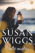 Cover-Bild zu Wiggs, Susan: Entre nosotros (eBook)