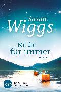 Cover-Bild zu Wiggs, Susan: Mit dir für immer (eBook)