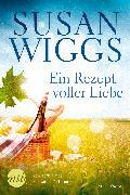 Cover-Bild zu Wiggs, Susan: Ein Rezept voller Liebe (eBook)
