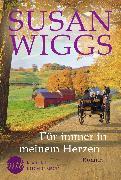 Cover-Bild zu Wiggs, Susan: Für immer in meinem Herzen (eBook)