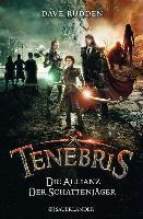 Cover-Bild zu Rudden, Dave: Tenebris - Die Allianz der Schattenjäger (eBook)