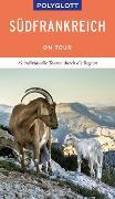 Cover-Bild zu POLYGLOTT on tour Reiseführer Südfrankreich von Braunger, Manfred