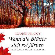 Cover-Bild zu Penny, Louise: Wenn die Blätter sich rot färben (Audio Download)