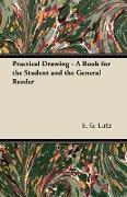 Cover-Bild zu Lutz, E. G.: Practical Drawing - A Book for the Student and the General Reader