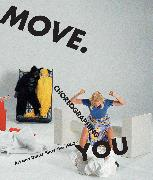 Cover-Bild zu Rosenthal, Stephanie (Hrsg.): Move. Choreographing You: Art and Dance Since the 1960s