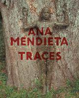 Cover-Bild zu Heathfield, Adrian (Solist): Ana Mendieta: Traces