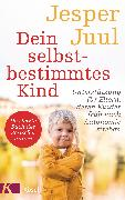 Cover-Bild zu Juul, Jesper: Dein selbstbestimmtes Kind (eBook)