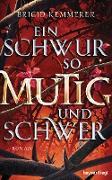 Cover-Bild zu Kemmerer, Brigid: Ein Schwur so mutig und schwer (eBook)