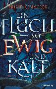 Cover-Bild zu Kemmerer, Brigid: Ein Fluch so ewig und kalt (eBook)