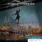 Cover-Bild zu Thiemeyer, Thomas: Die Jäger - World Runner (Audio Download)
