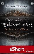 Cover-Bild zu Thiemeyer, Thomas: Chroniken der Weltensucher - Die Frau aus den Wolken (eBook)