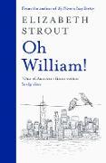 Cover-Bild zu Strout, Elizabeth: Oh William! (eBook)
