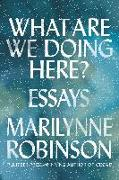 Cover-Bild zu Robinson, Marilynne: What Are We Doing Here?: Essays