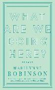 Cover-Bild zu Robinson, Marilynne: What are We Doing Here? (eBook)