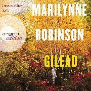 Cover-Bild zu Robinson, Marilynne: Gilead (Ungekürzte Lesung) (Audio Download)