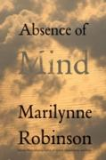 Cover-Bild zu Robinson, Marilynne: Absence of Mind (eBook)