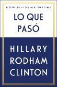 Cover-Bild zu Clinton, Hillary Rodham: Lo que pasó (eBook)