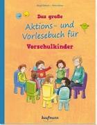 Cover-Bild zu Ebbert, Birgit: Das große Aktions- und Vorlesebuch für Vorschulkinder