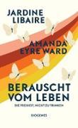Cover-Bild zu Libaire, Jardine: Berauscht vom Leben (eBook)