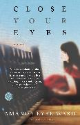 Cover-Bild zu Ward, Amanda Eyre: Close Your Eyes (eBook)