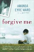 Cover-Bild zu Ward, Amanda Eyre: Forgive Me (eBook)